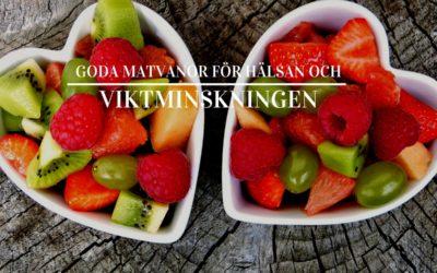 Goda matvanor för din hälsa och viktminskningen
