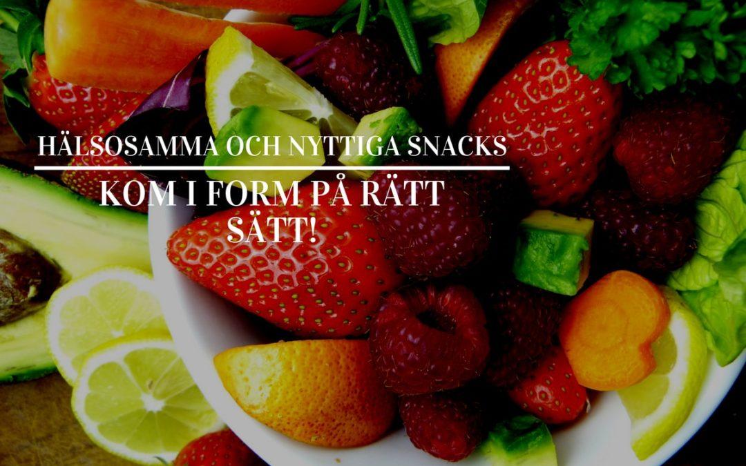 Hälsosamma och nyttiga snacks för dig som vill komma i form